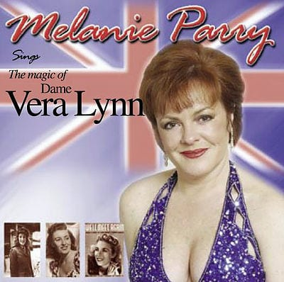 Melanie Parry Sings Magic of Dame Vera Lynn CD