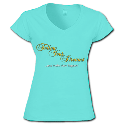 TShirt Follow Your Dreams Aqua