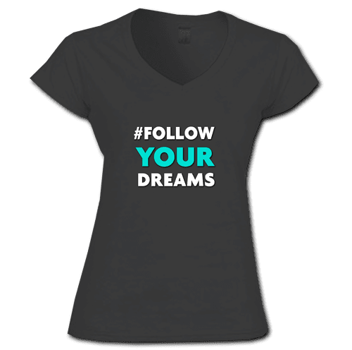TShirt #Follow Your Dreams Black