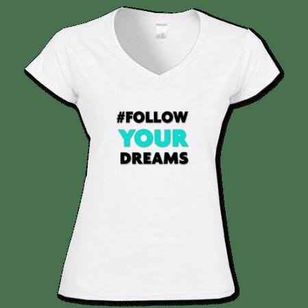TShirt #Follow Your Dreams White